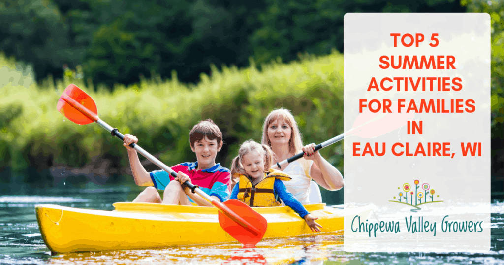 Chippewa Valley Growers Outdoor Family Activities Around Eau Claire