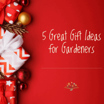 5 Great Gift Ideas for Gardeners