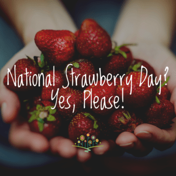 National Strawberry Day? Yes, Please!